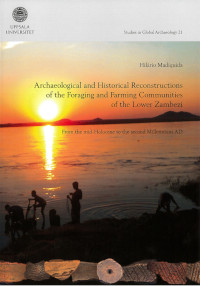 Archaeological and Historical Reconstructions of the Foraging and Farming Communities of the Lower Zambezi